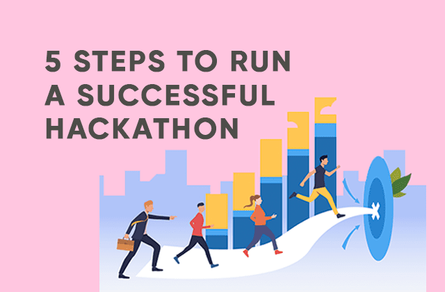 5 steps to run a successful hackathon