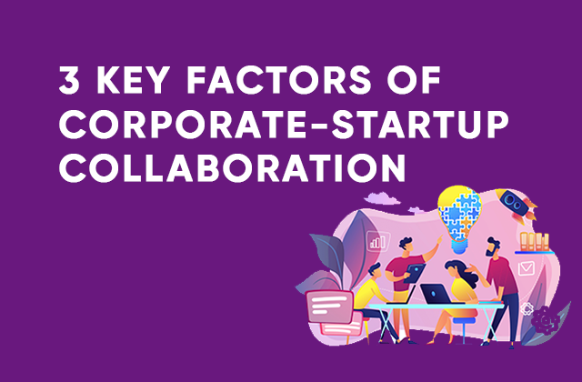 key factors to corporate - startup collaboration