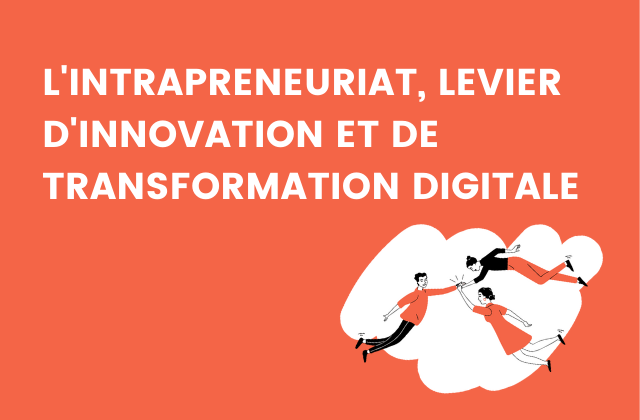 intrapreneuriat et transformation digitale